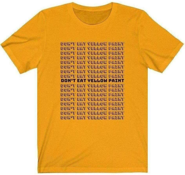 Don't Eat Yellow Paint 2 T-Shirt