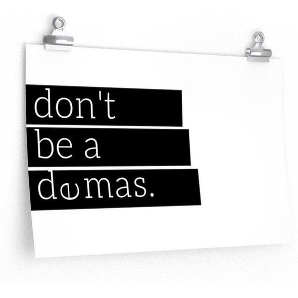 Don't Be A Demas Poster