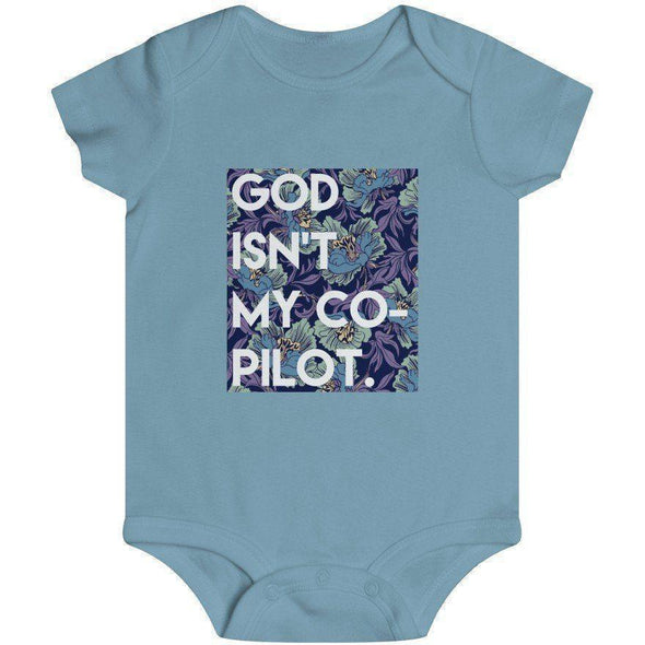 God Isn't My Co-Pilot Infant Onesie