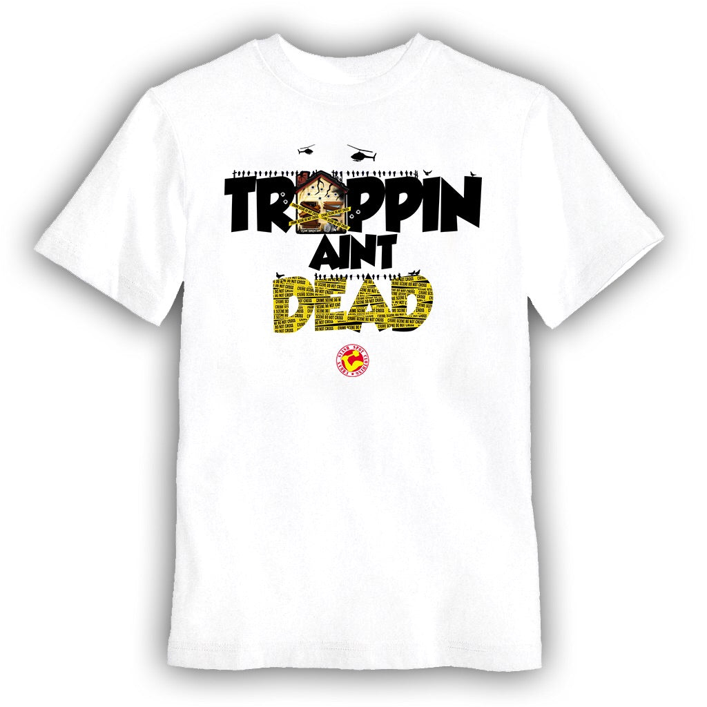 Trappin ain't Dead shirt