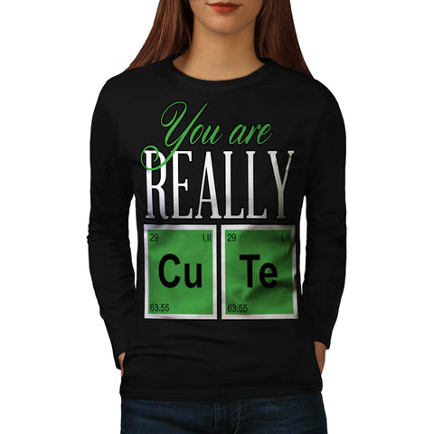 You Are Really Cute Womens Long Sleeve T-Shirt