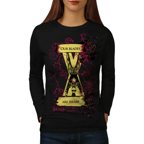Our Blades Are Sharp Womens Long Sleeve T-Shirt