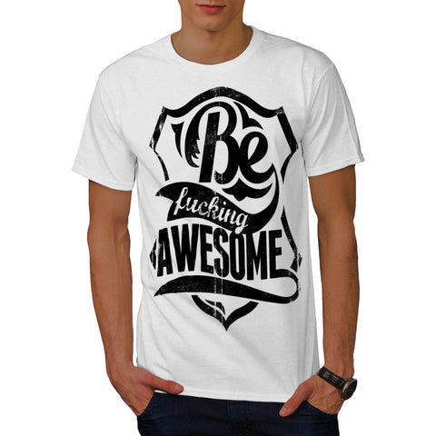 Be Fecking Awesome Mens T-Shirt