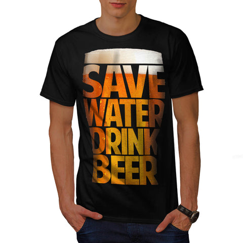 Save Water Drink Mens T-Shirt