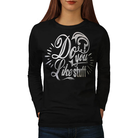 Do You Like Stuff USA Womens Long Sleeve T-Shirt