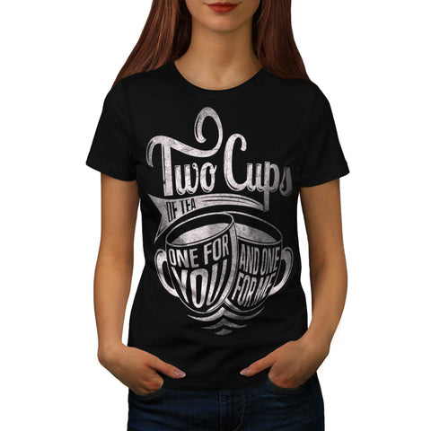 2 Cups of Tea Brew Womens T-Shirt