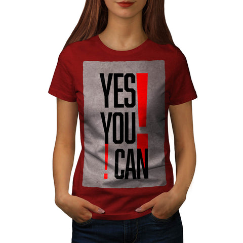 Motivational Slogan Womens T-Shirt