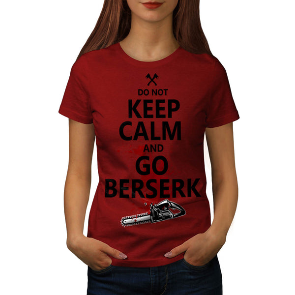 Do Not Keep Calm Womens T-Shirt