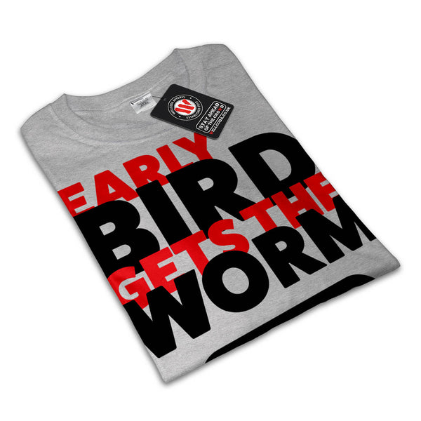 Early Bird Get Worm Womens T-Shirt