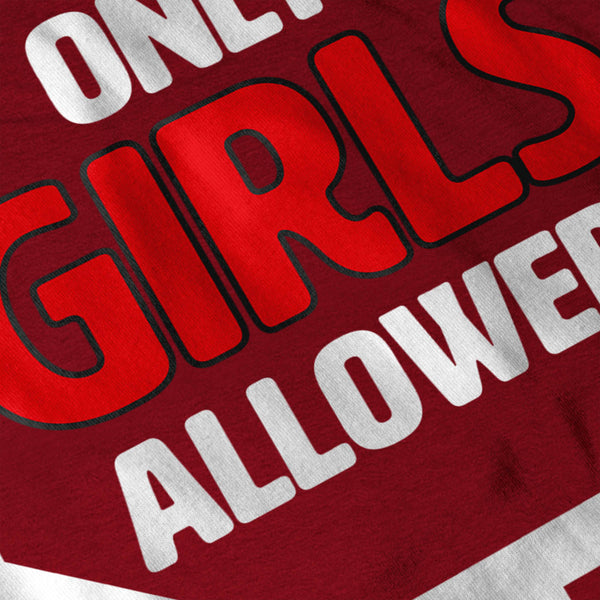 Only Girls Allowed Womens T-Shirt