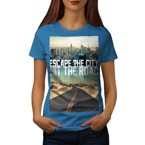 Escape City Hit Road Womens T-Shirt