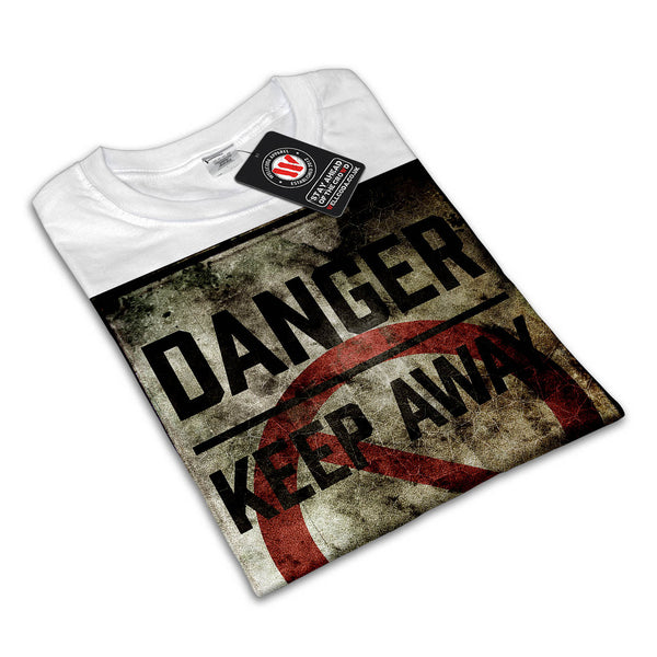 Danger Keep Away Womens T-Shirt
