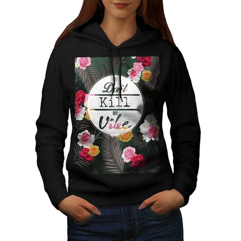 Apparel Dont Kill My Womens Hoodie