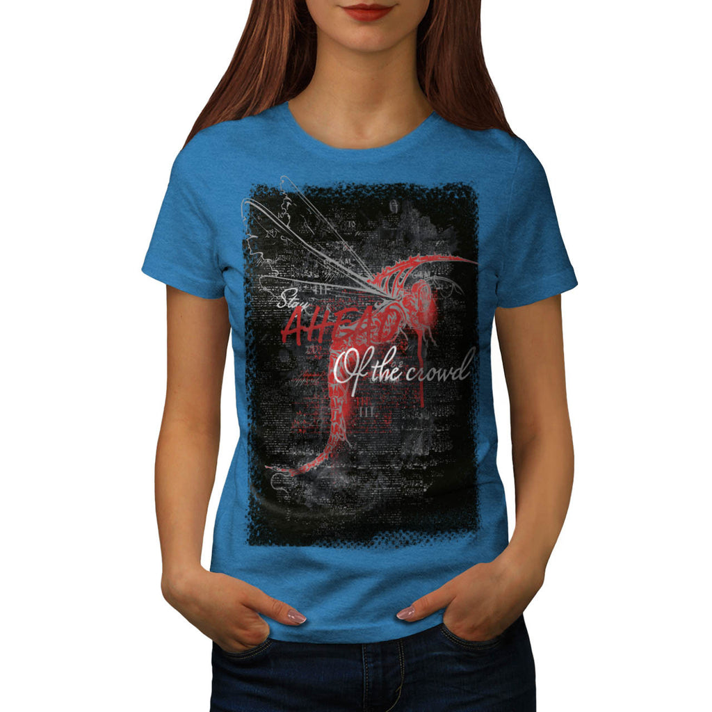 Stay Ahead The Crowd Womens T-Shirt