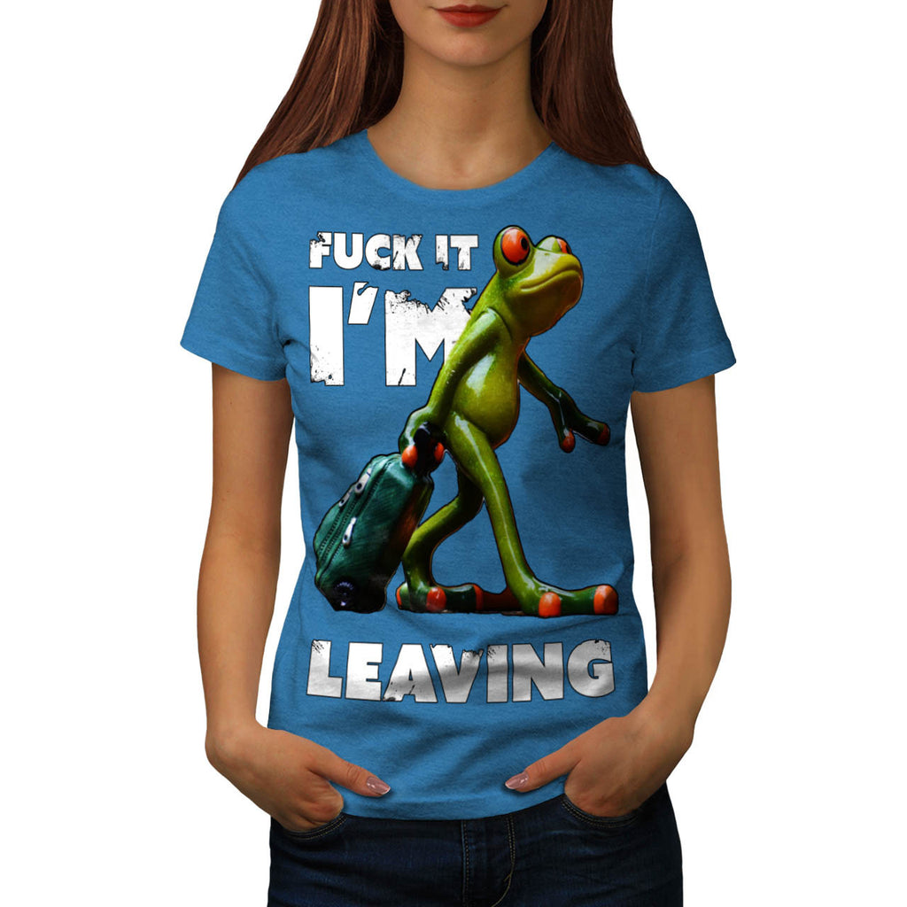 I'm Leaving Frog Womens T-Shirt