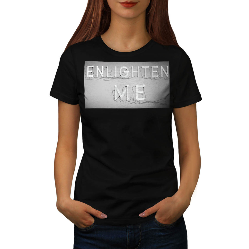 Enlighten Me Electric Womens T-Shirt