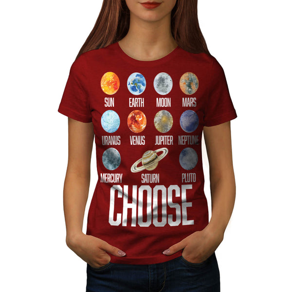 Choose Your Planet Womens T-Shirt