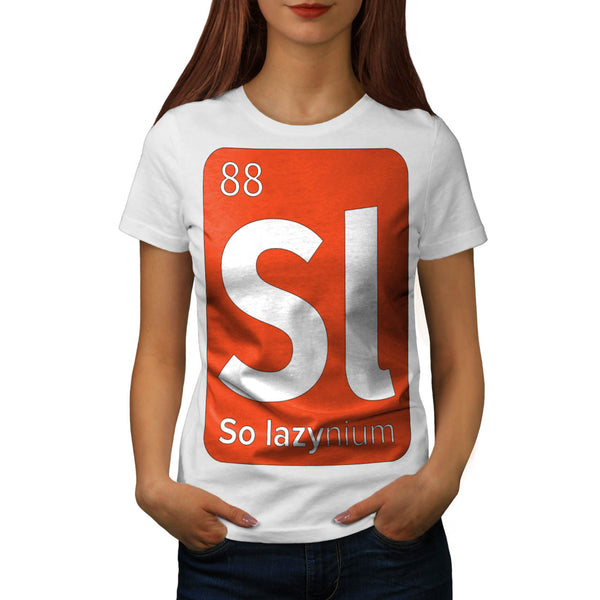 So Lazy Chemistry Womens T-Shirt