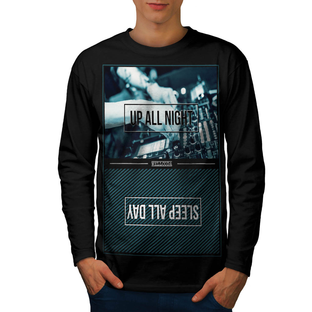 Up All Night Party DJ Mens Long Sleeve T-Shirt