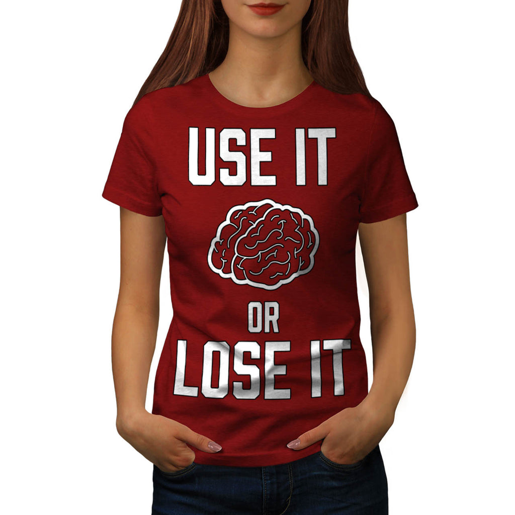 Use It Or Lose It Womens T-Shirt