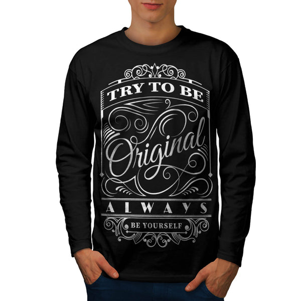 Be Original Yourself Mens Long Sleeve T-Shirt