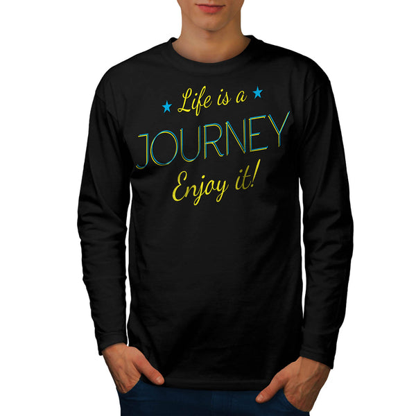 Life Is A Journey Fun Mens Long Sleeve T-Shirt