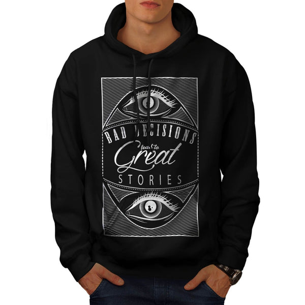 Bad Decisions Lead To Mens Hoodie