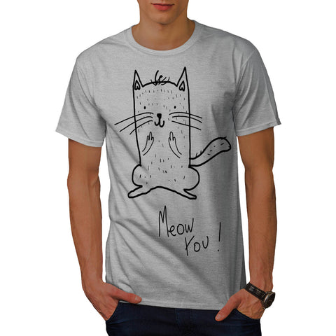 Meow You Cat Funny Mens T-Shirt