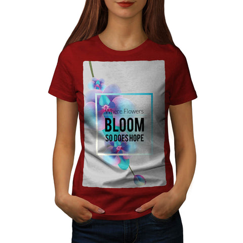 Flower Bloom And Hope Womens T-Shirt