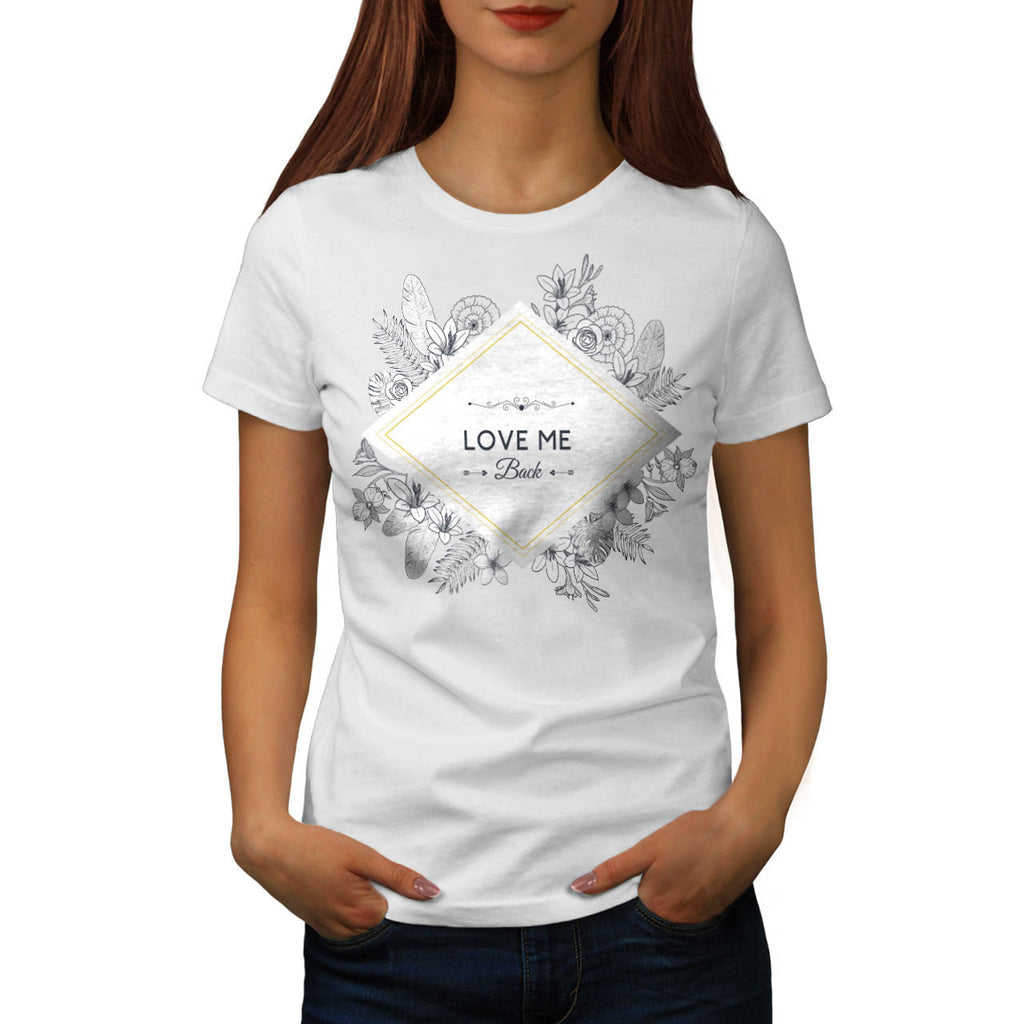 Love Me Back Diamond Womens T-Shirt