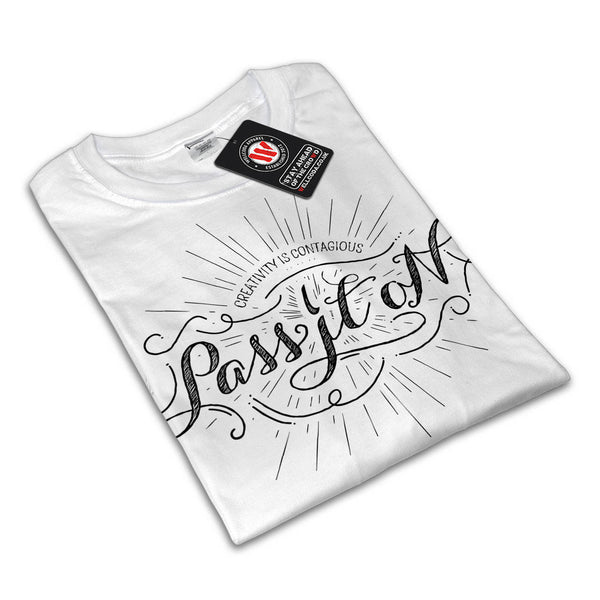 Contagious Creativity Womens T-Shirt