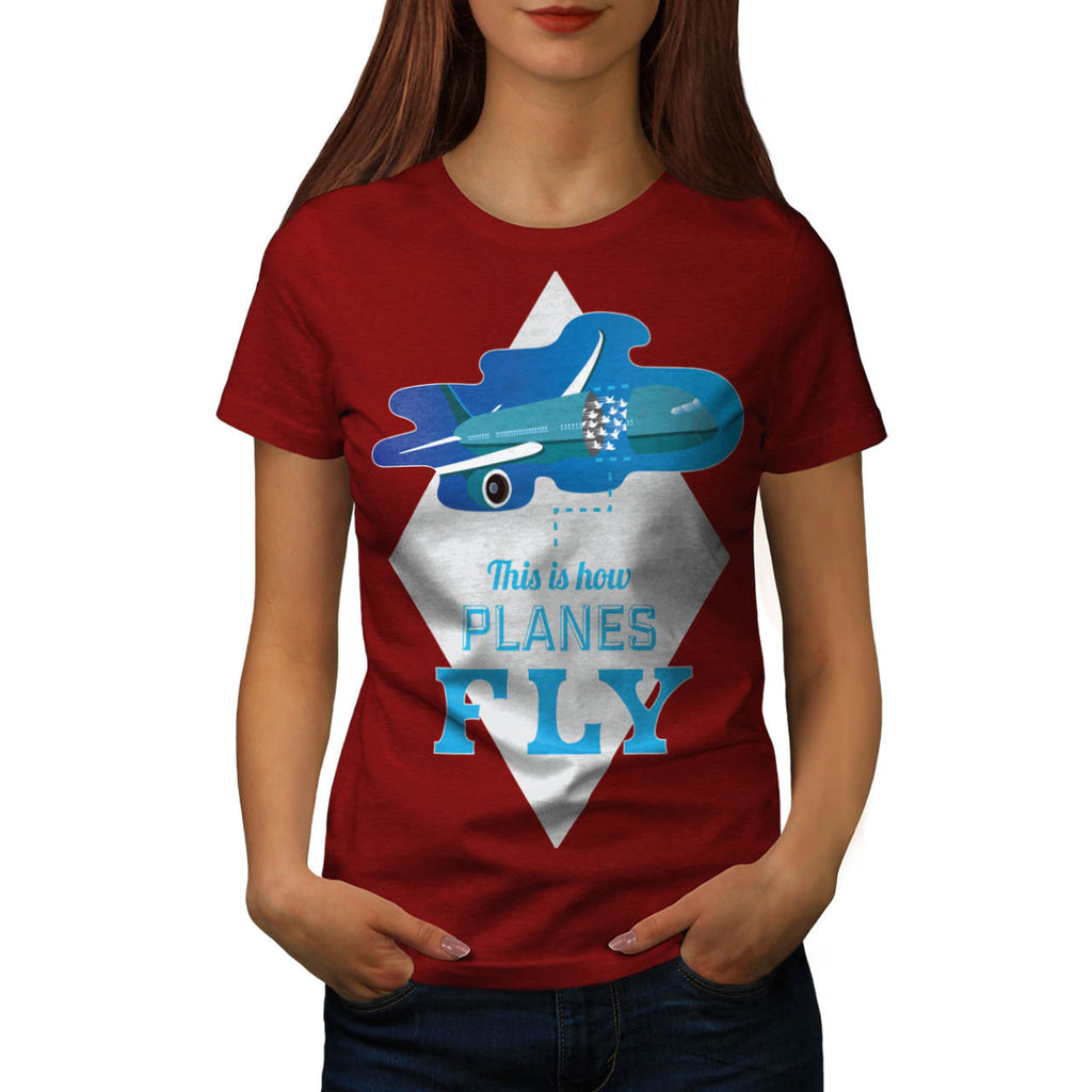 How Airplane Fly Womens T-Shirt