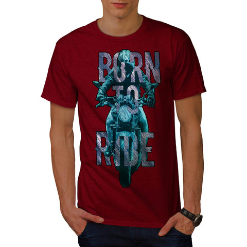 Born To Ride Art Mens T-Shirt