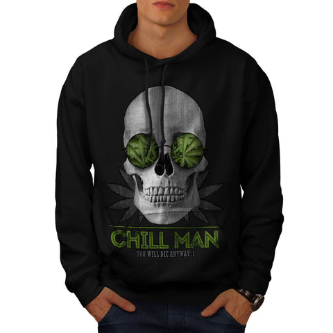 You Will Die Anyway Mens Hoodie