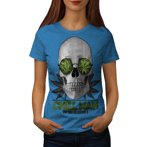 You Will Die Anyway Womens T-Shirt