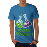 Feel The Chemistry Mens T-Shirt