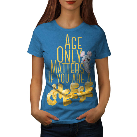 Age Does Not Matter Womens T-Shirt