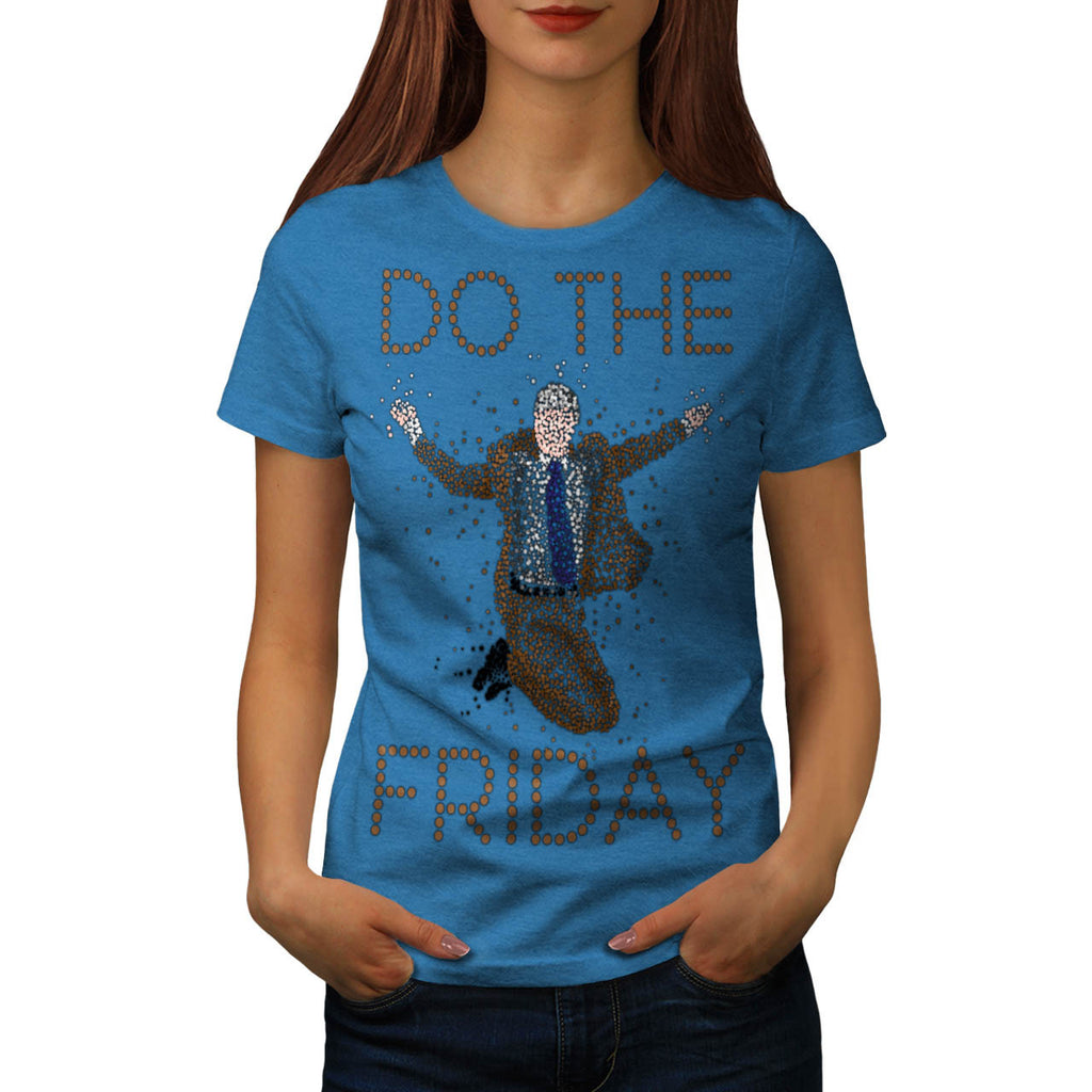 Do The Friday Funny Womens T-Shirt