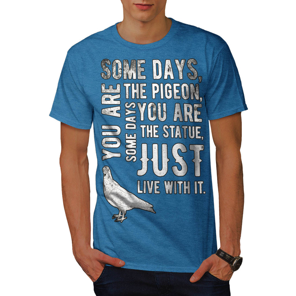 Just Live With It Mens T-Shirt