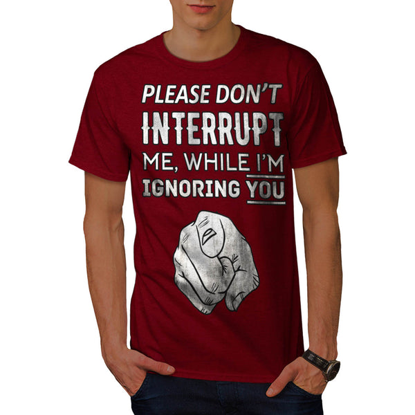 Don't Interrupt Me Mens T-Shirt