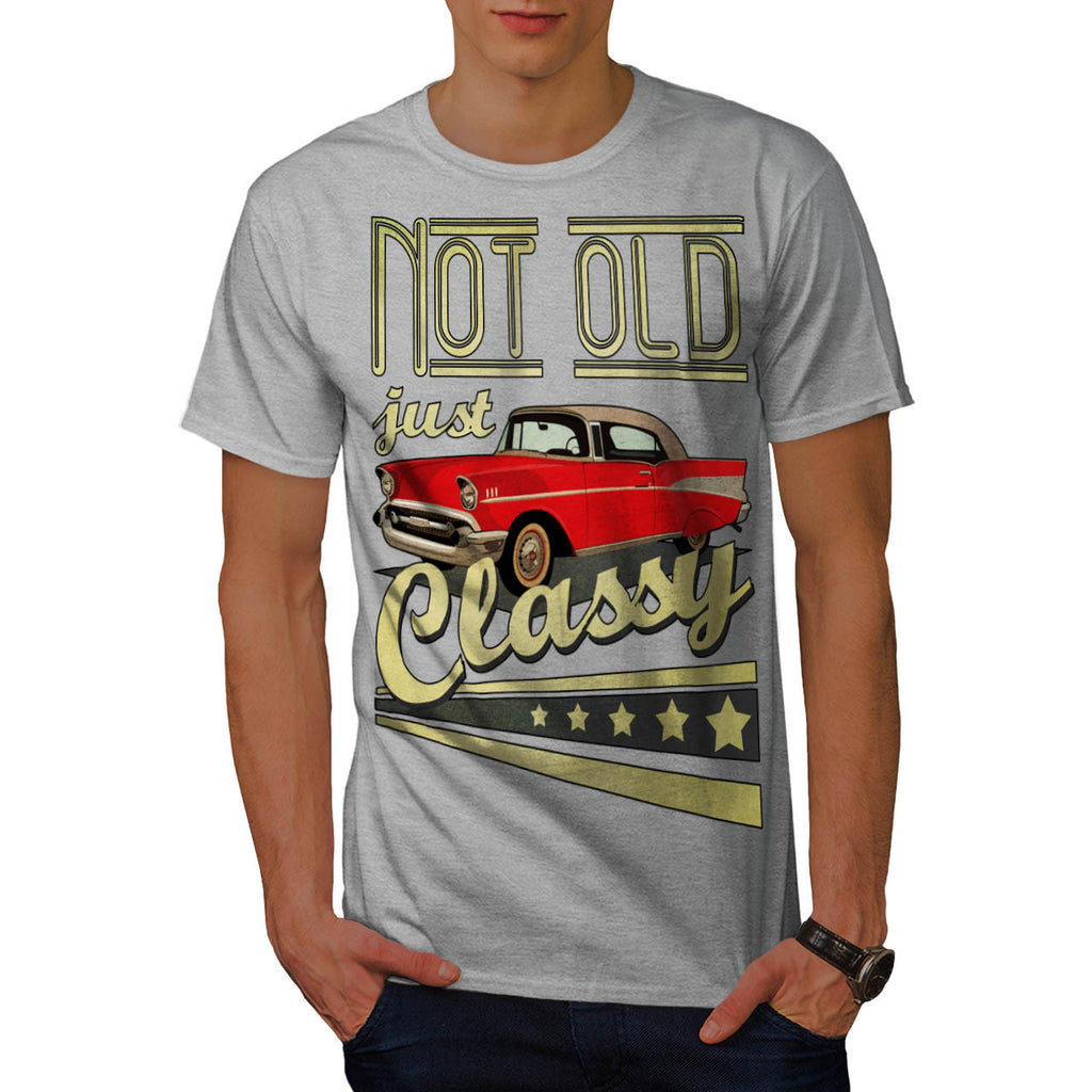 Not Old Just Classy Mens T-Shirt