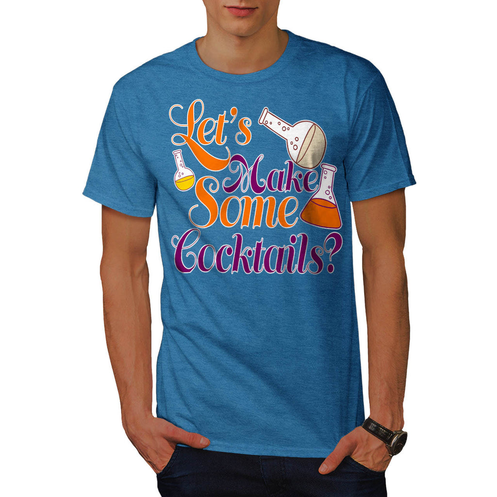 Let's Make Cocktails Mens T-Shirt