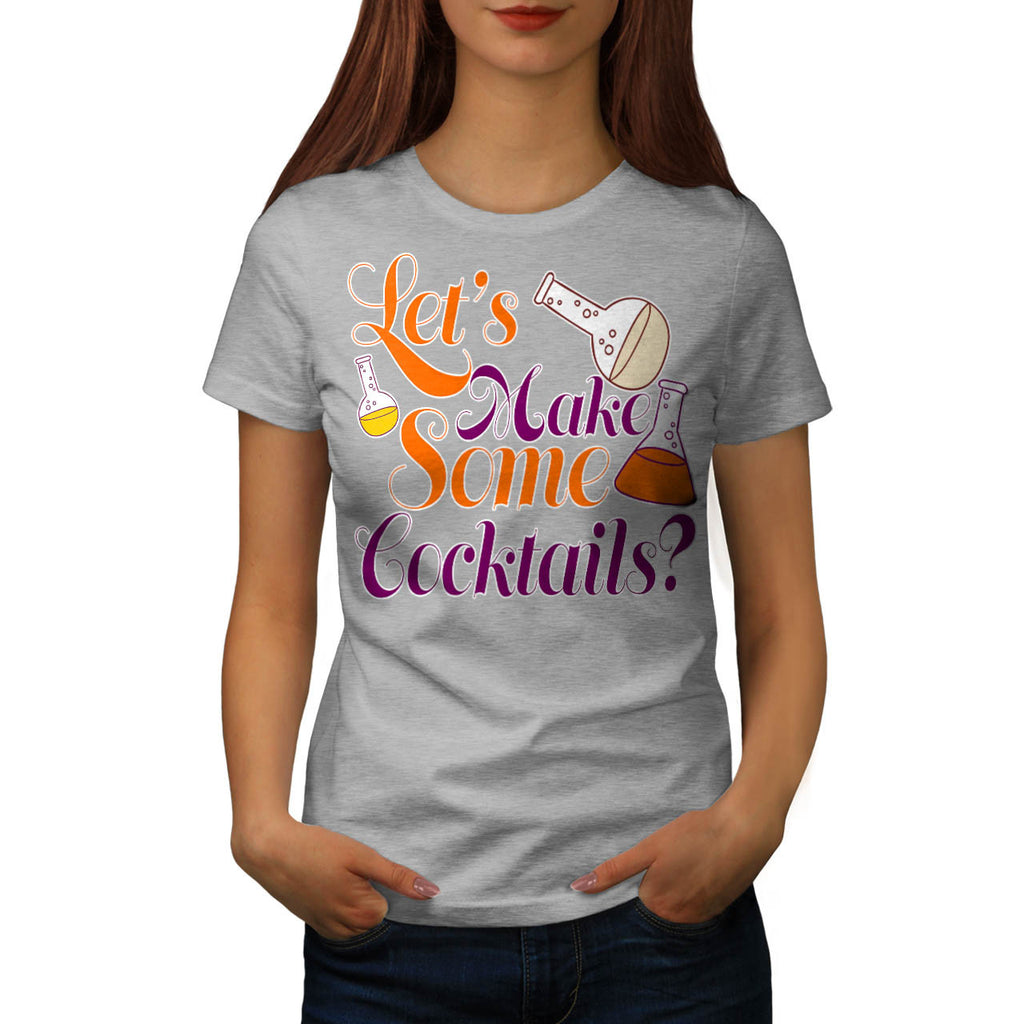 Let's Make Cocktails Womens T-Shirt
