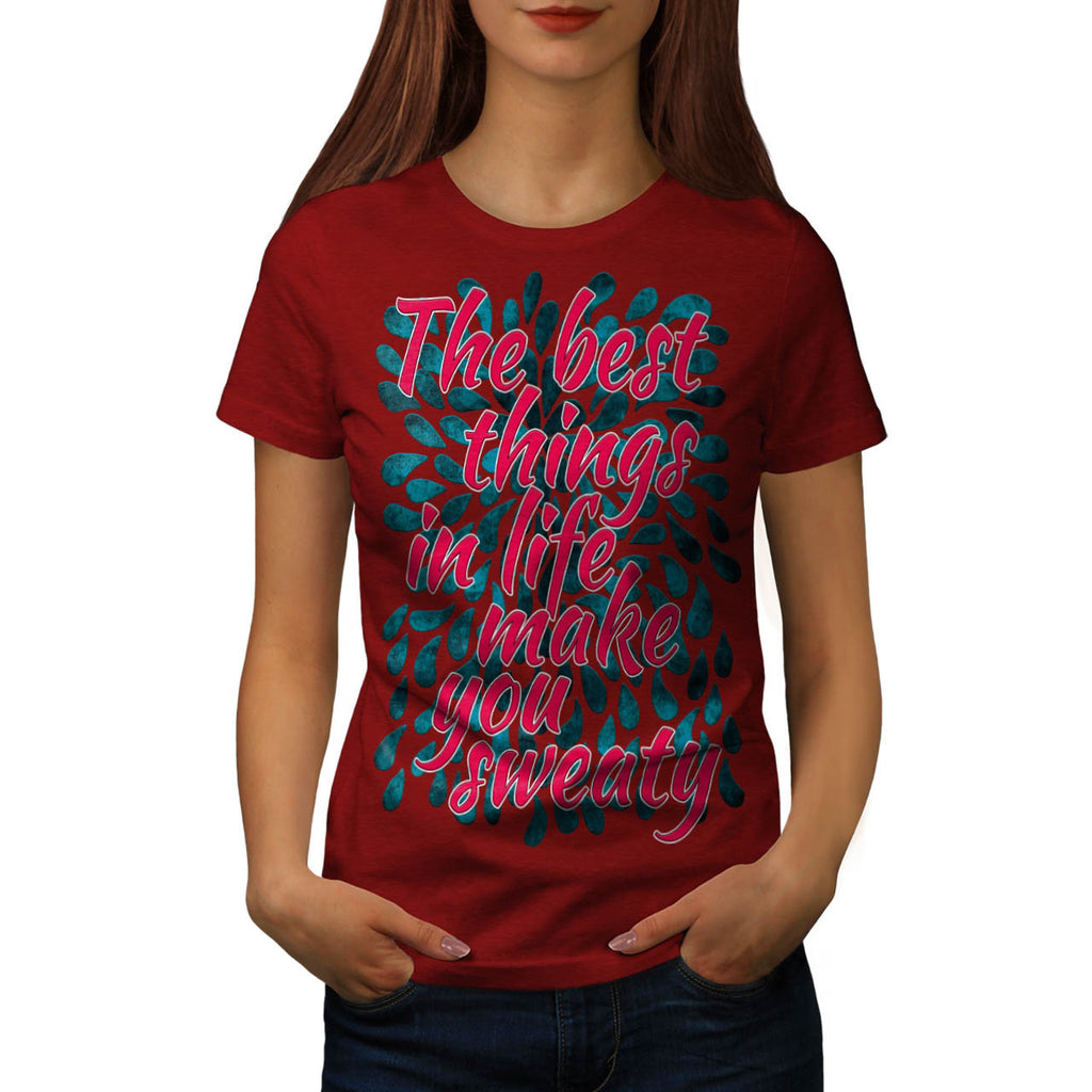 Best Things In Life Womens T-Shirt