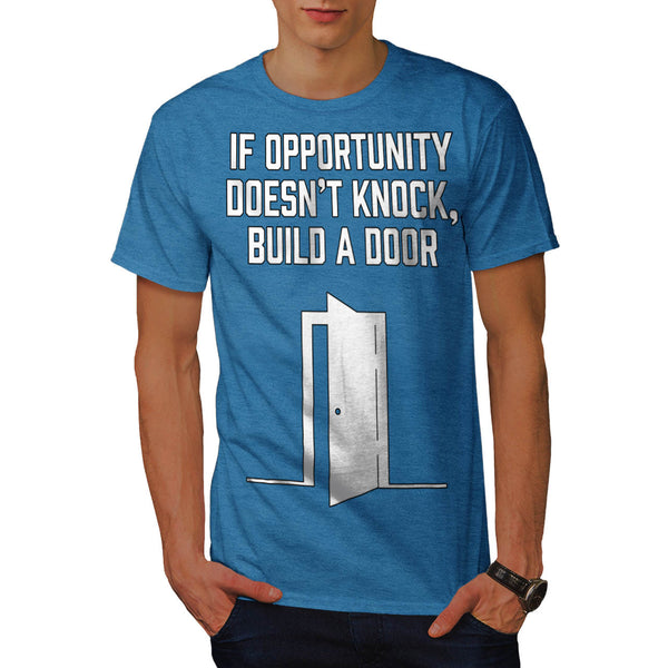 Opportunity Knock Mens T-Shirt