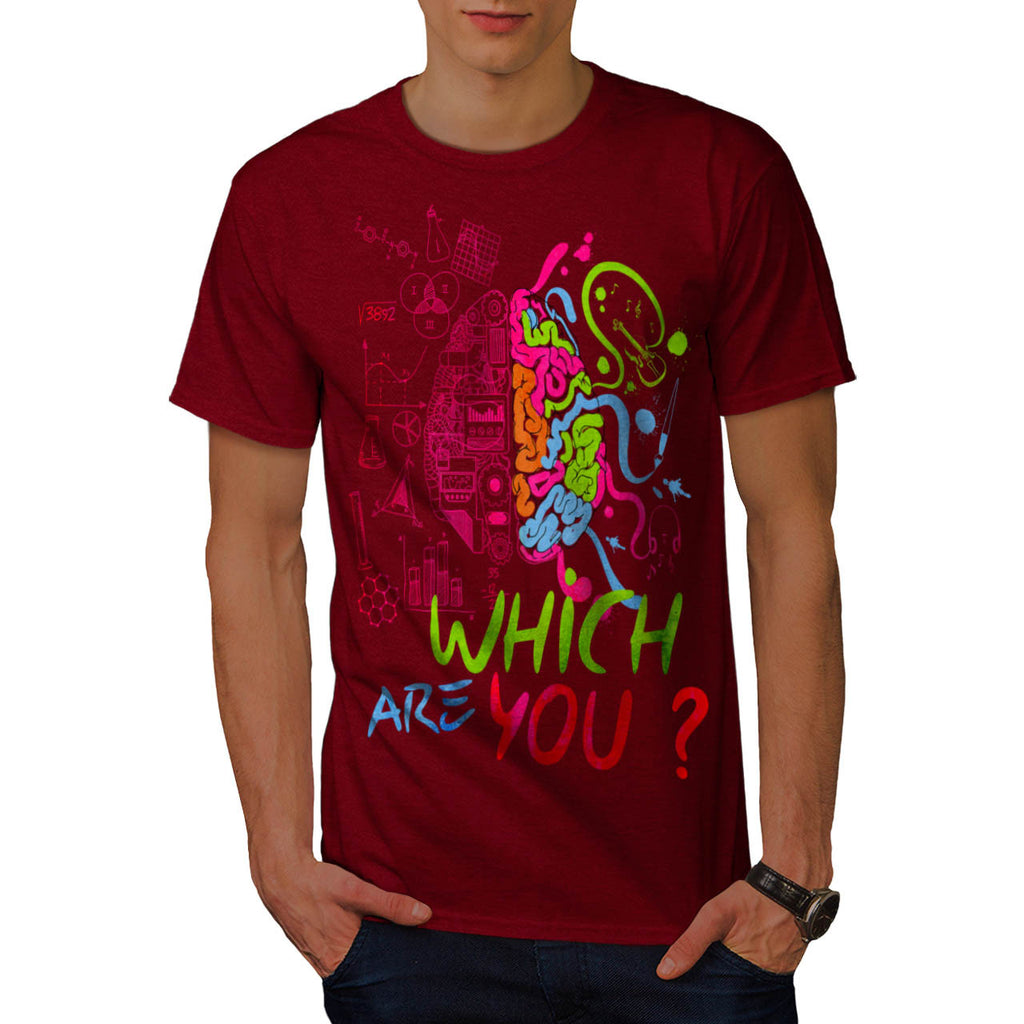 Which Brain Are You Mens T-Shirt