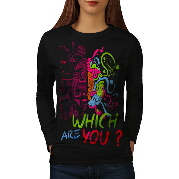 Which Brain Are You Womens Long Sleeve T-Shirt
