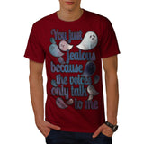 You're Just Jealous Mens T-Shirt