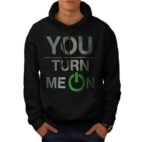 You Turn Me On Baby Mens Hoodie