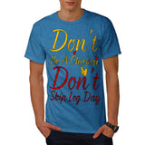Don't Be A Chicken Mens T-Shirt